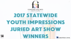 2017 Statewide Youth Impressions Juried Art Show Winners